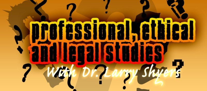 Professional, Ethical, & Legal Studies