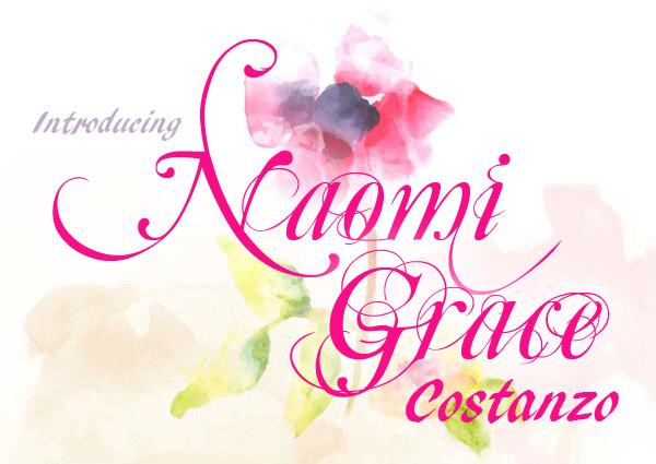 Introducing Naomi Grace Costanzo